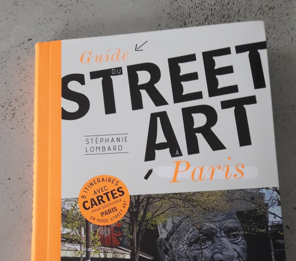 Guide du street art à Paris - Stéphanie Lombard